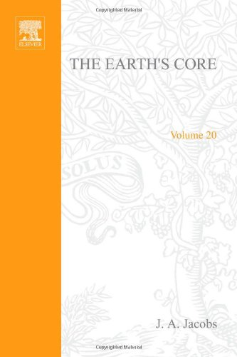 The Earth's Core (International Geophysics, Vol. 20) - J. A. Jacobs