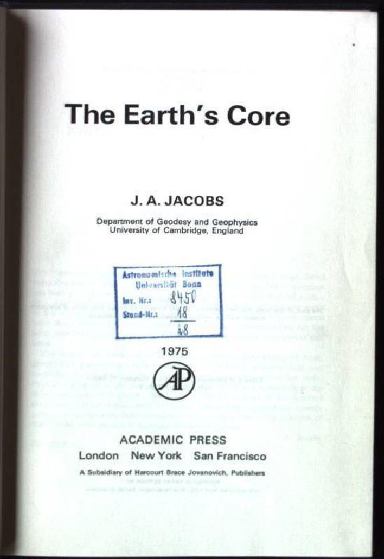 The Earth's Core International Geophysics Series, Volume 20 - Marshall, John and R. Alan Plumb