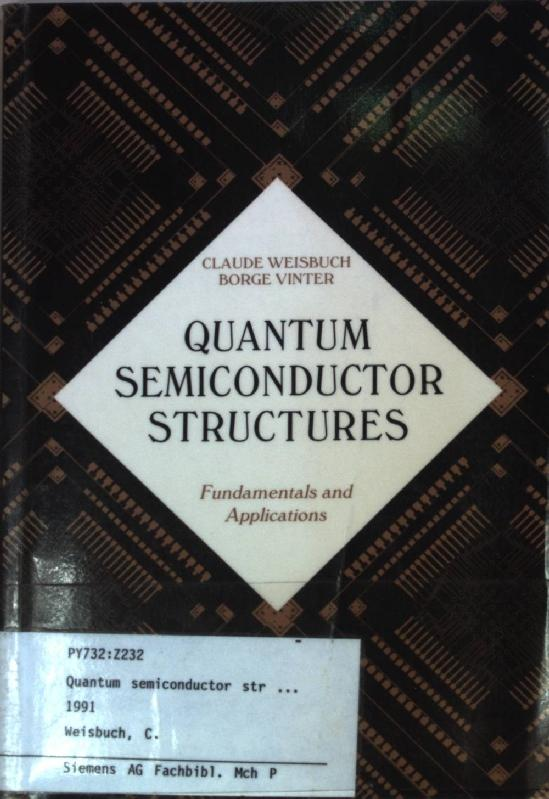Quantum Semiconductor Structures: Fundamentals and Applications. - Weisbuch, Claude
