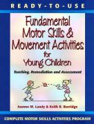 Ready-To-Use Fundamental Motor Skills & Movement Activities for Young Children: Teaching, Remediation, and Assessment