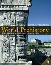 World Prehistory: Two Million Years of Human Life
