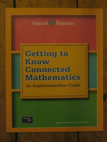 Getting to Know Connected Mathematics: an Implementation Guide - Glenda Lappan James T. Fey William M. Fitzgerald Susan N. Friel Elizabeth Difanis Phillips