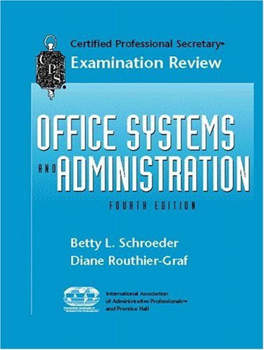CPS Examination Review for Office Systems and Administration (4th Edition) - Betty L. Schroeder; Diane Routhier Graf