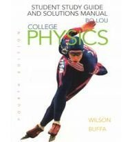 College Physics: Student Study Guide and Solutions Manual - Jerry D. Wilson; Anthony J. Buffa