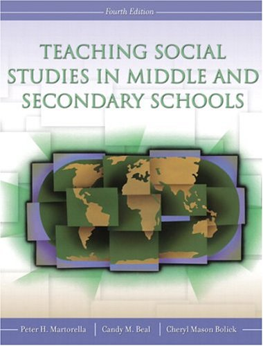 Teaching Social Studies in Middle and Secondary Schools (4th Edition) - Peter H. Martorella; Candy Beal; Cheryl Mason Bolick
