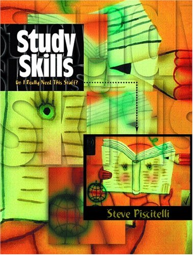 Study Skills: Do I Really Need This Stuff? - Stephen V. Piscitelli