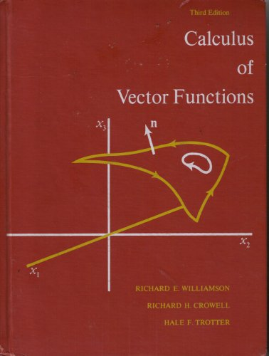 Calculus of Vector Functions - Richard E. Williamson; Richard H. Crowell; Hale F. Trotter