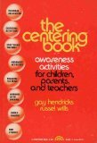 The Centering Book : Awareness Activities for Children, Parents and Teachers - Russell Wills; C. Gaylord Hendricks