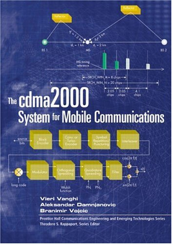 The cdma2000 System for Mobile Communications: 3G Wireless Evolution - Vieri Vanghi; Aleksandar Damnjanovic; Branimir Vojcic