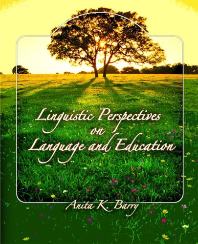 Linguistic Perspectives on Language and Education - Anita K Barry