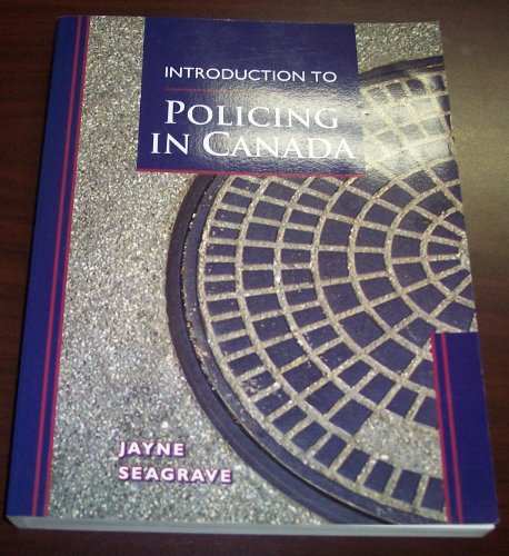 Introduction to Policing in Canada - Jayne Seagrave