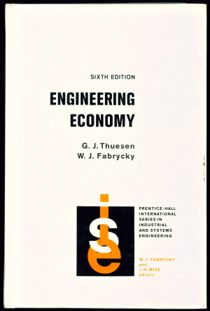 Engineering Economy (Prentice-Hall international series in industrial and systems engineering) - Holger G. Thuesen
