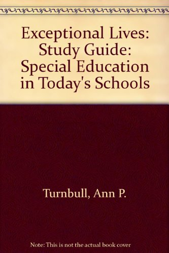 Exceptional Lives, Study Guide to Accompany - Rud Turnbull; Marilyn Shank; Dorothy Leal