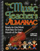 The Music Teacher's Almanac: Ready-To-Use Music Activities for Every Month of the Year