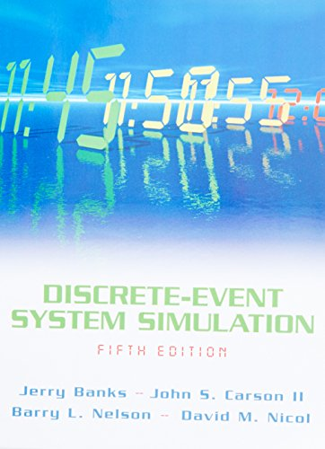 Discrete-Event System Simulation (5th Edition) - Jerry Banks; John S. Carson II; Barry L. Nelson; David M. Nicol