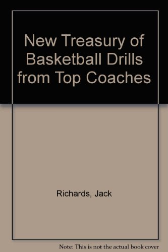 New Treasury of Basketball Drills from Top Coaches - Richards, Jack