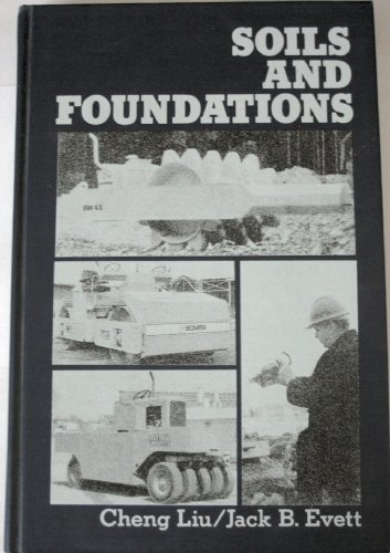 Soils and Foundations for Engineering Technology - Cheng Liu; Jack B. Evett