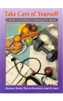 Take Care of Yourself: A Health Care Workbook for Beginning ESL Students - Marianne Brems; Janet R. Jones; Theresa Devonshire