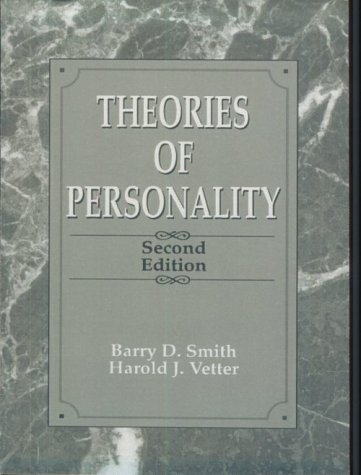 Theories of Personality - Barry D. Smith; Harold J. Vetter