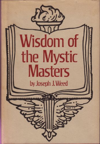 Wisdom of the Mystic Masters - Weed, Joseph J.