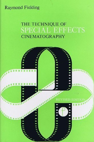 Technique of Special Effects Cinematography (Library of Communication Techniques) - Raymond Fielding