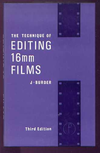 THE TECHNIQUE OF EDITING 16mm FILMS - Burder, John