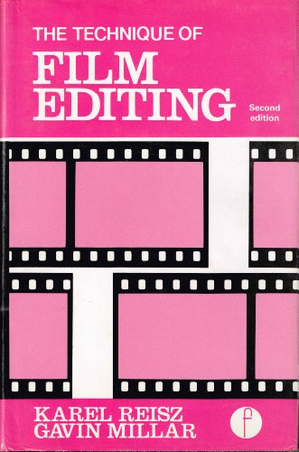 Technique of Film Editing (Library of Communication Techniques) - Karel Reisz; Gavin Millar