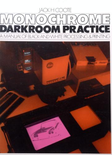 Monochrome Darkroom Practice: A Manual of Black and White Processing and Printing - Paul Wiffen