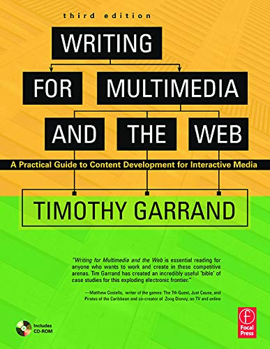 Writing for Multimedia and the Web : Content Development for Bloggers and Professionals - Timothy Paul Garrand