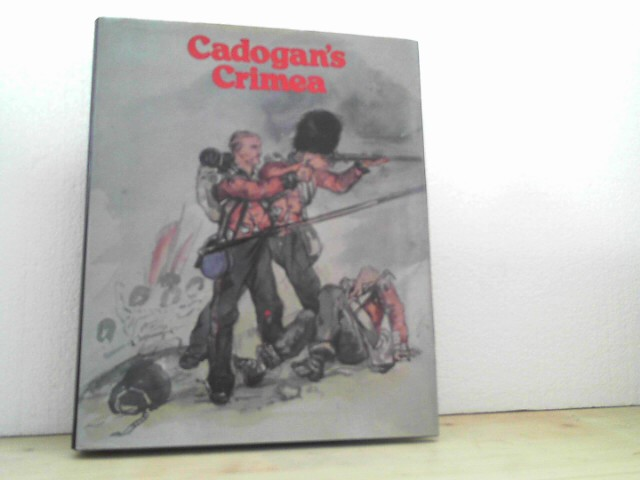 Cadogen´s Crimea. - Illustrated by General (..) George Cadogen, written by Lt.Col. Somerset J.Gough Calthorp. - [ed. by William Luscombe). abridged, illustr. edition. - Cadogen, George and Somerset J. Gough Calthorpe;