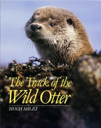 The Track of the Wild Otter - Miles, Hugh