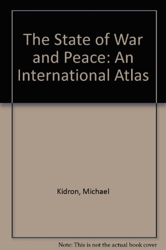 The New State of War and Peace: An International Atlas - Michael Kidron; Dan Smith