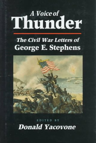 A Voice of Thunder: The Civil War Letters of George E. Stephens - George E. Stephens