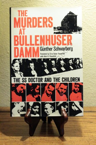 The Murders at Bullenhuser Damm : The SS Doctor and the Children - Gunther Schwarberg