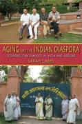 Aging and the Indian Diaspora: Cosmopolitan Families in India and Abroad