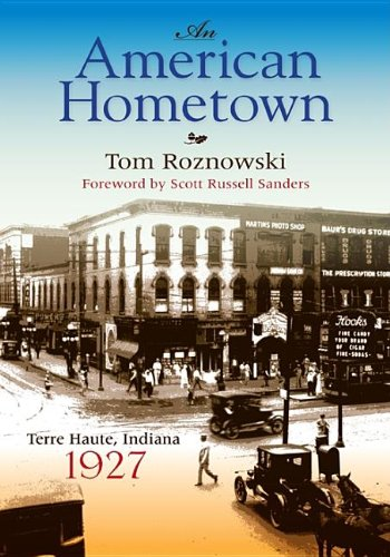 An American Hometown: Terre Haute, Indiana, 1927 (Quarry Books) - Tom Roznowski