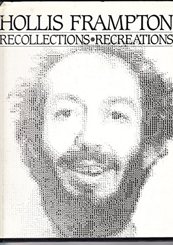 Hollis Frampton : Recollections-Recreations - Bruce Jenkins; Susan Krane