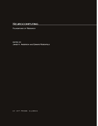 Neurocomputing: Foundations of Research - James A. Anderson; Edward Rosenfeld
