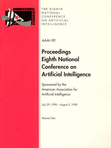 AAAI-90: Proceedings of the 8th National Conference on Artificial Intelligence - American Association for Artificial Intelligence (AAAI)