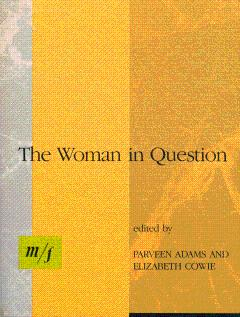 The Woman in Question: m/f - Adams, Parveen, and Cowie, Elizabeth (Joint Editors)