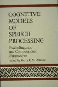 Cognitive Models of Speech Processing: Psycholinguistic and Computational Perspectives