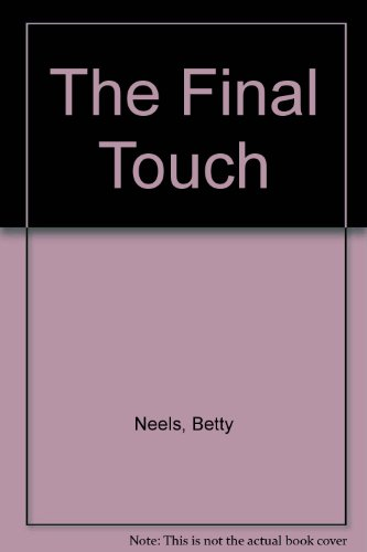 THE FINAL TOUCH - Neels, Betty