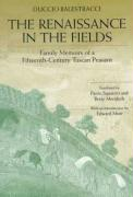 The Renaissance in the Fields: Family Memoirs of a Fifteenth-Century Tuscan Peasant