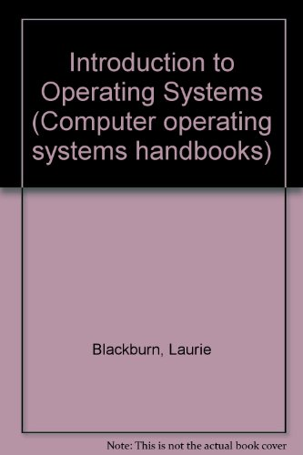 Introduction to Operating Systems - Blackburn, Laurie; Taylor, Marcus