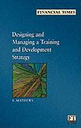 Financial Times Management Briefings: Designing and Managing a Training and - Matthews, S.