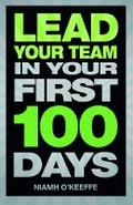 Lead Your Team in Your First 100 Days (Financial Times Series)