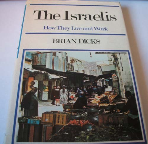 Israelis: How They Live and Work - Brian Dicks