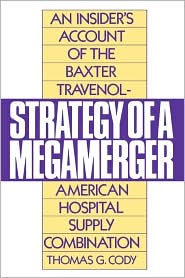Strategy of a Megamerger: An Insider's Account of the Baxter Travenol-American Hospital Supply Combination