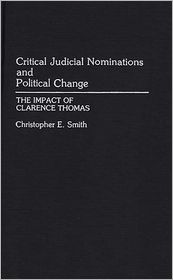 Critical Judicial Nominations and Political Change: The Impact of Clarence Thomas