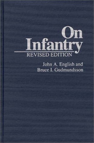 On Infantry (Military Profession) - John A. English; Bruce I. Gudmundsson